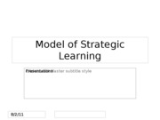 Model of Strategic Learning Presentations 10260