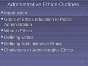 Lecture-1-Administrative+Ethics-introduction
