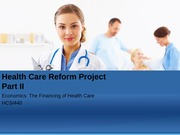 week 5 Learning Team Assignment Health Care Reform Project, Part II
