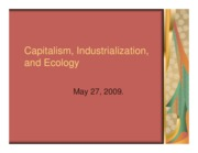 Microsoft PowerPoint - Capitalism, Industrialization, and Ecology