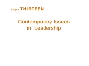Chapter 13 - Contemporary Issues in  Leadership - BB