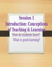 Session 1-Conceptions of Teaching and Learning.pptx