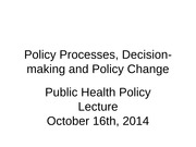 Policy Processes, Decision-making and Policy Change 2014