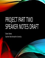 7-2-3 Project Part Two Speaking Notes Draft.ppt