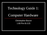 Computer Hardware and You!