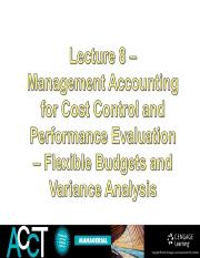 Lecture 8 - Flexible budgets and variance analysis(1)