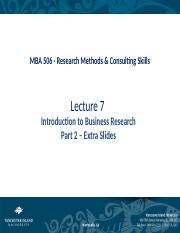 2. 506 Lecture 7 Introduction to Business Research Part 2 Extra Slides.pptx