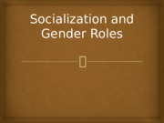 5-Socialization and Gender Roles