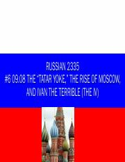 "#6 09.08 The ""Tatar Yoke,"" The Rise of Moscow, and Ivan the Terrible.pdf"