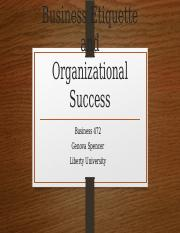 Business Etiquette and Organizational Success - Busi 472