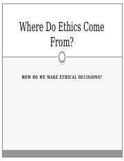 2a - Where Do Ethics Come From & How We Make Decisions(1)