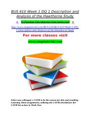BUS 610 Week 1 DQ 1 Description and Analysis of the Hawthorne Study.doc