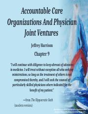 Chapter 9 Accountable Care Organizations.pptx