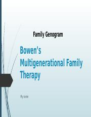Bowen's Therapy PP Genogram-1.pptx