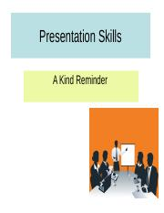 Presentation Skills (A Kind reminder)