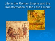 Life in the Roman Empire and the Transformation0