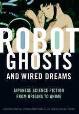 Robot Ghosts and wired dreams - japanese sci fi