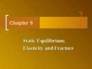 Chapter 9 - Static Equilibrium