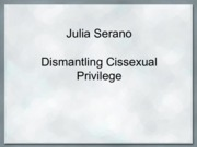 0119 Serano - Cissexual Privilege Lecture Notes