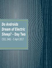 Do Androids Dream - Day Two Powerpoint
