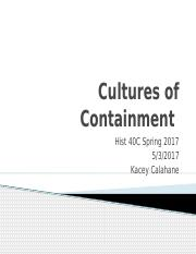 Week 5-Lecture 2-Cultures of Containment-Calahane.pptx