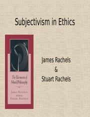 Rachels Ch. 3 - Subjectivism in Ethics.pptx