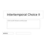 Intertemporal Choice II created 2011.02.23