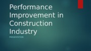 Performance Improvement in Construction Industry