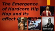 The_Emergence_of_Hardcore_Hip_Hop_and_its