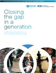 WHO_Commision_on_Social_Determinants_of_health_final_report_Closing_the_gap_in_a_geneartion.pdf