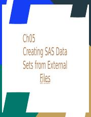 Ch05 Creating SAS Data Sets from External Files.pptx