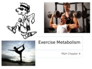 3. Chap 4 - Exercise Metabolism.ppt
