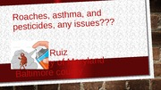 Roaches, asthma, and pesticides, any