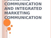 Marketing Communication and Integrated Marketing Communication.pptx