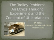 The Trolley Problem and Utilitarianism(1).pptx