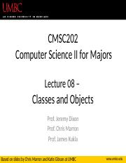 CMSC 202 - Lec08 - Classes and Objects.pptx
