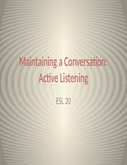 Week 1 - Maintaining a Conversation - Active Listening.pptx