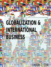 Lecture 1_GLOBALIZATION & INTERNATIONAL BUSINESS