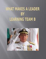 MGT 521 LT Week Six What Makes a Leaderz