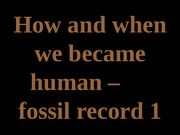 TOPIC 8 - fossils 1 - 2-26-15 UPLOAD (1).pptx