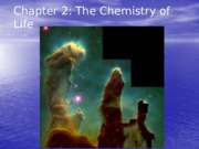 Chapter 2 Lecture - The Chemistry of Life