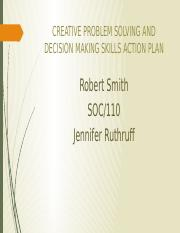 robert smith-CREATIVE PROBLEM SOLVING AND DECISION MAKING SKILLS ACTION.pptx