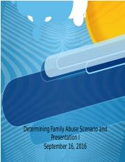 Determining Family Abuse Scenario and Presentation I (2