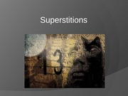 Week 10 - Superstitions
