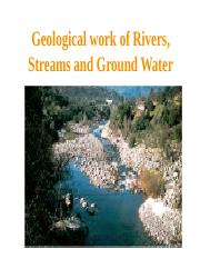 Geological work of rivers,streams and ground water