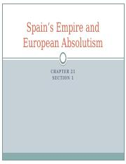 Chapter 21 section 1 Spain's Empire and European Absolutism.pptx