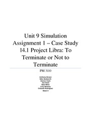 Unit 9 Simulation Assignment 1 - Case Study 14.1 Project Libra - To Terminate or Not to Terminate