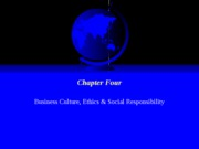 Chapter Four - Business Culture, Ethics & Social Responsibility