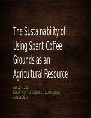 The Sustainability of Using Spent Coffee Grounds as.pptx