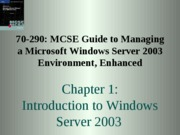 Chp01 - Introduction to Windows Server 2003